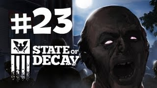 State of Decay Walkthrough -  Part 23 - CHAOS