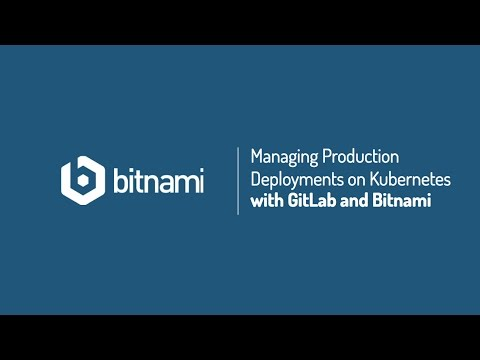 Managing Production Deployments on Kubernetes with GitLab and Bitnami