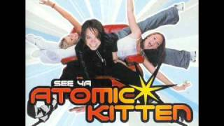 Atomic Kitten - See Ya (Sleaze Sisters Anthem Club Mix)