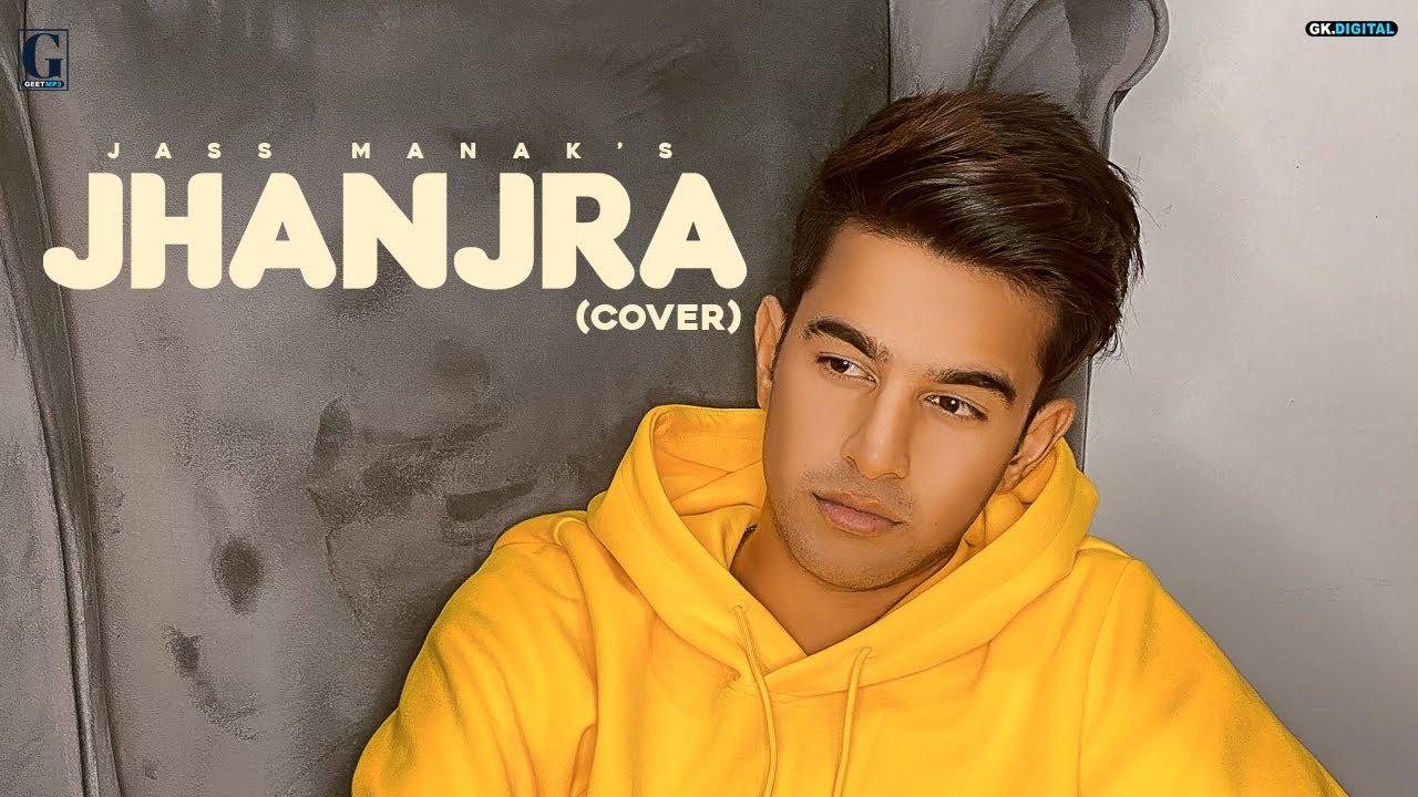 Jhanjra Cover : Jass Manak | Karan Randhawa