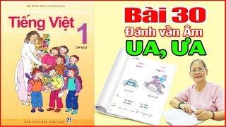 Tiếng việt lớp 1 Bài 30 Đánh Vần UA, ƯA - Dạy Bé Học Bảng Chữ Cái Tiếng Việt