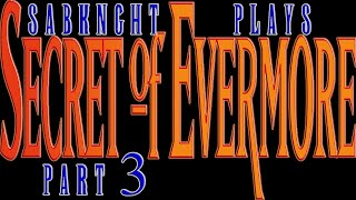 Let's Play ~ Secret of Evermore [Part 3] - Northern Jungle, the Mammoth Graveyard & Volcano Slopes