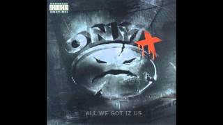 Watch Onyx Most Def video