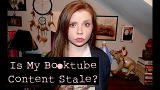 Is My Booktube Content Stale?