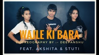 WAJLE KE BARA choreography by Deepanshu gautam feat Akshita sharma stuti gautam