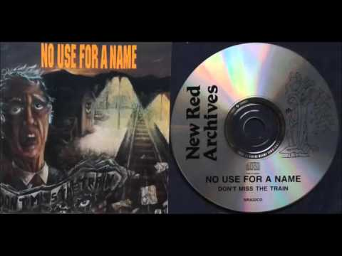 No Use For A Name - Don't Miss The Train (Full Album)