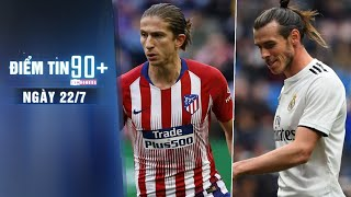 Điểm tin 90+ ngày 22/7 |Filipe Luis chia tay Atletico, Bale sắp rời Real Madrid