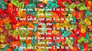 Gummy bear I la la la love you lyrics