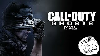 Call of Duty Ghosts.......In 2018 (RAGE WARNING)