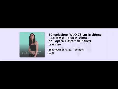 Edna Stern - 10 variations WoO 73 «La stessa, la stessissima» de l'opéra Flastaff de Salieri