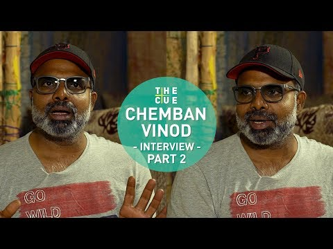 Chemban Vinod Jose Interview   Part 2  The Cue
