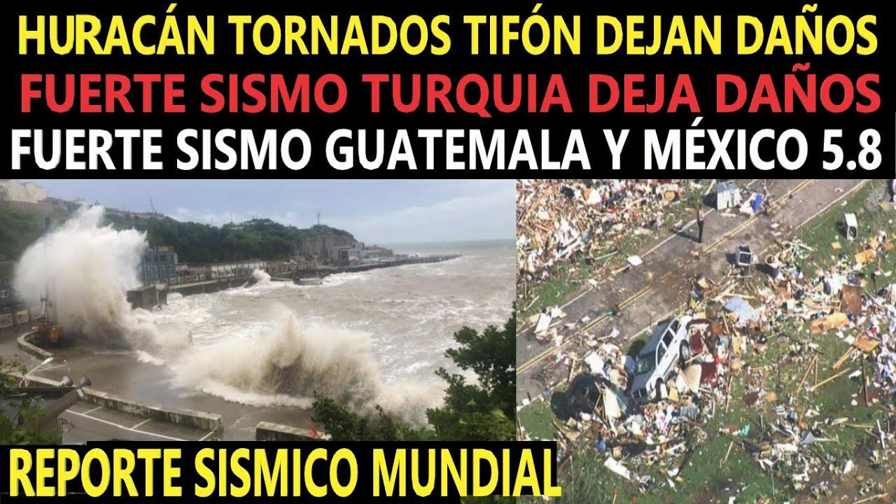 Fuerte Sismo Deja Daños / Sismo México y Guatemala 5.8 / Caos en China X Tifón / EEUU Bajo Tormenta