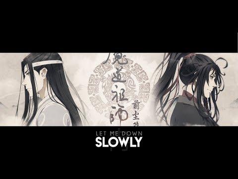 SLOWLY || Mo Dao Zu Shi
