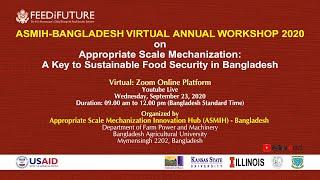 Appropriate Scale Mechanization Innovation Hub (ASMIH)-Bangladesh Virtual annual workshop 2020
