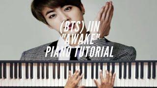 Video (BTS) Jin -Awake (Piano Tutorial) *Easy* download MP3, 3GP, MP4, WEBM, AVI, FLV Februari 2018