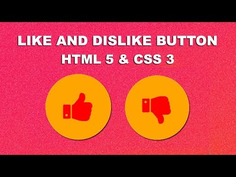 Create like and dislike button using Html 5 css 3 and Javascript
