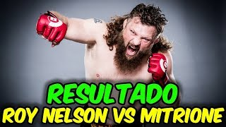 RESULTADO ROY NELSON VS MATT MITRIONE - BELLATOR 194