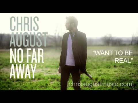 "Chris August - Listen To ""Want To Be Real"""