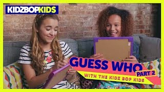Guess Who - Part 2 with The KIDZ BOP Kids!