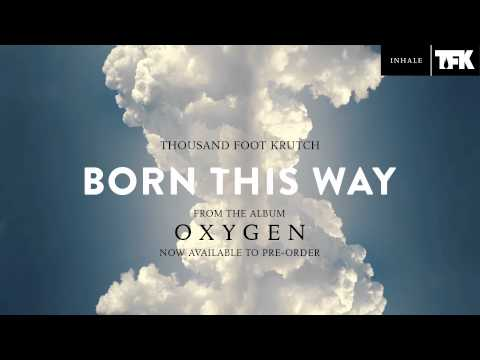 Thousand Foot Krutch: Born This Way (Official Audio)