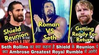 Dean Ambrose Is Getting Ready || Seth Rollins On Shield Reunion || Seth Rollins & Roman Reigns Feud