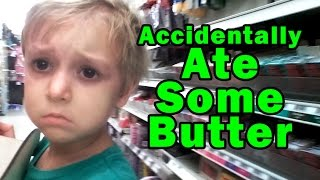 Jacob Accidentally Ate Some Butter