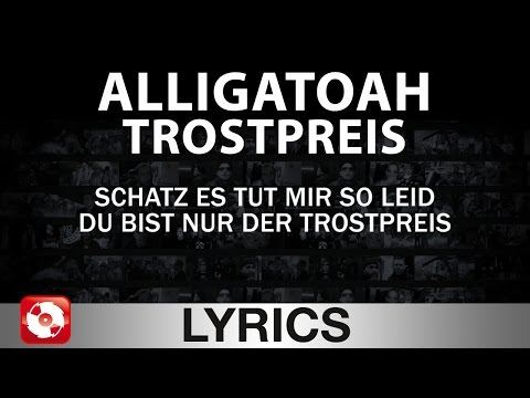 ALLIGATOAH - TROSTPREIS AGGROTV LYRICS KARAOKE (OFFICIAL VERSION)