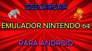 Descargar emulador de  Nintendo 64 para Android