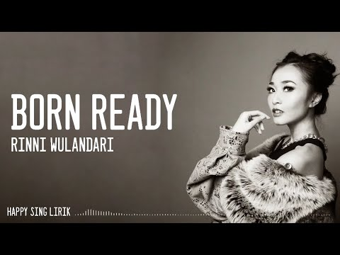 Download  Rinni Wulandari - Born Ready  Gratis, download lagu terbaru