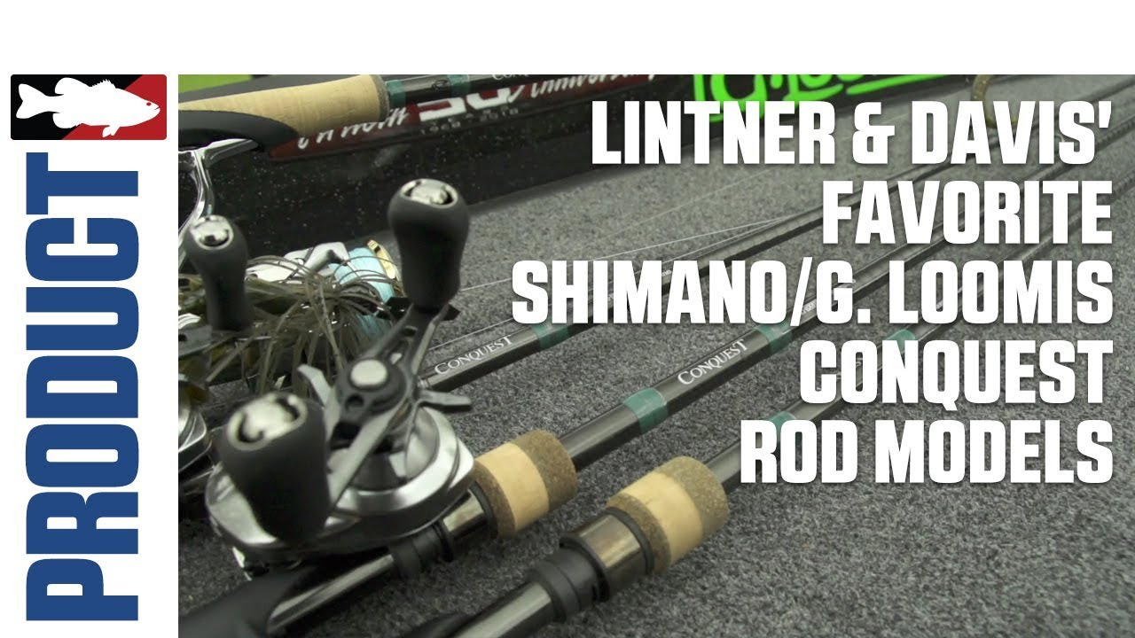 Jared Lintner and Alex Davis Discuss their Favorite Shimano/G. Loomis Conquest Rod Models