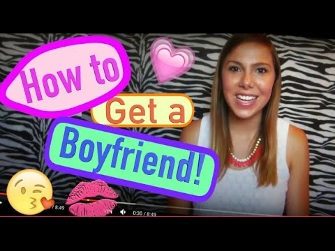 advice on how to get a boyfriend