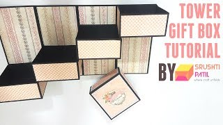 Tower Gift Box Tutorial by Srushti Patil