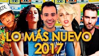 CANCIONES 2017 NUEVAS - POP ROCK ELECTRÓNICA - LO MÁS NUEVO EN INGLÉS Y ESPAÑOL - WOW QUÉ PASA