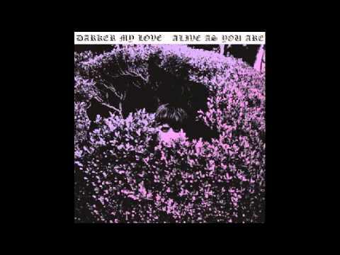 Darker My Love - New America