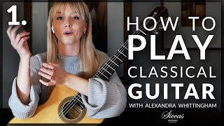 How to play classical guitar with @Alexandra Whittingham | Tutorial PART 1/3