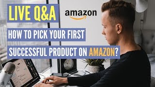 How To Pick Your First Successful Product On Amazon FBA | LIVE