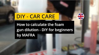 Tutorial - How to calculate the foam gun dilution for beginners