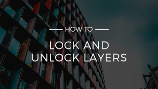 How To Lock and Unlock Layers