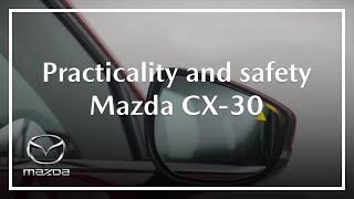 All-new Mazda CX-30: Practicality & Safety