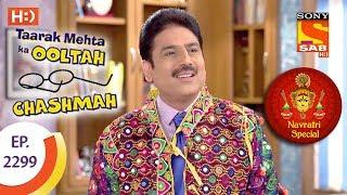 Taarak Mehta Ka Ooltah Chashmah - तारक मेहता - Navratri Special - Ep 2299 - 26th September, 2017