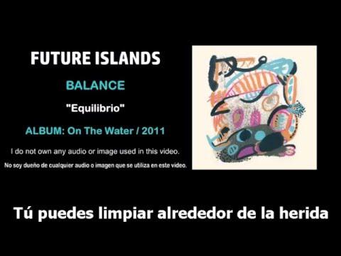 "Future Islands - ""Balance"" (Subtítulos Español)"