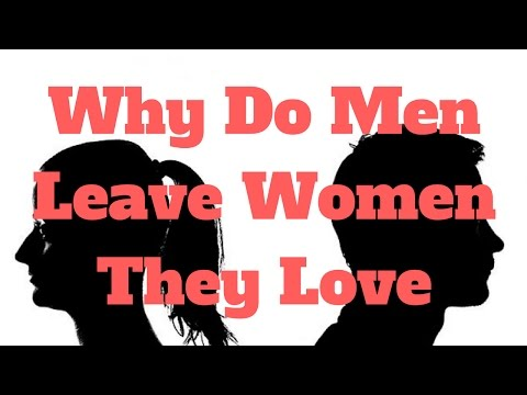 Thumbnail: Why Do Men Leave Women They Love