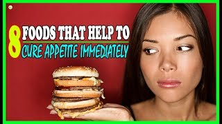 8 Foods That Help To Curb Appetite Immediately - Natural Appetite Suppressants