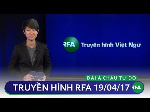 Tin tức thời sự sáng 19/04/2017 | RFA Vietnamese News
