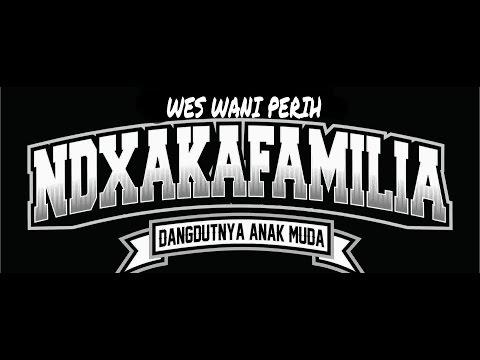 NDX A.K.A - WES WANI PERIH ( VIDEO LIRIK )