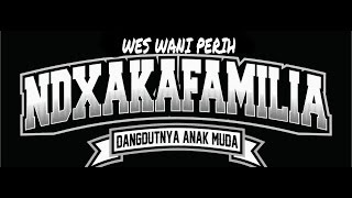 Download Mp3 Ndx A.k.a - Wes Wani Perih   Video Lirik