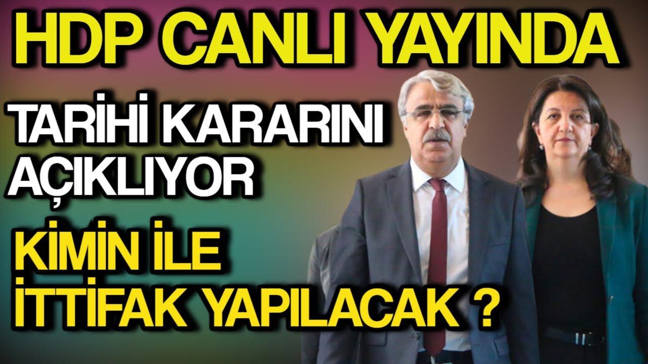 HDP Canlı Yayında Tarihi Kararını Açıklıyor Kiminle İttifak Yapılacak.
