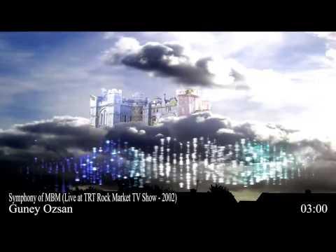 MBM - 01 - Symphony of MBM (Live at TRT Rock Market TV Show - 2002) by Guney Ozsan