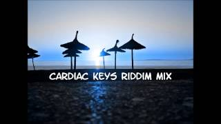 Cardiac Keys Riddim Mix 2013