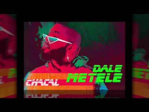 Chacal - Dale Métele [Audio Only]